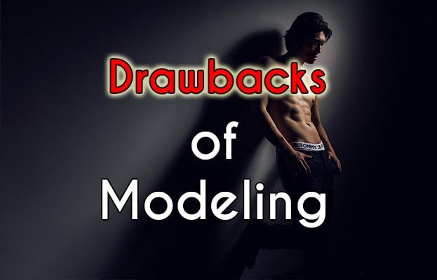 drawsbacks of the modeling life