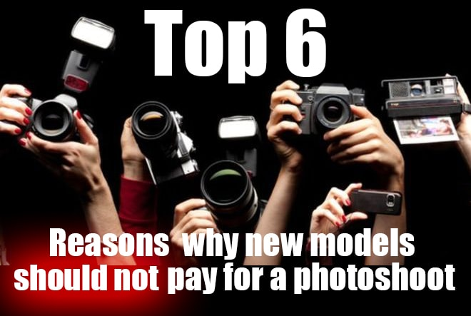 top 6 reasons why new models should not pay for a photo shoot