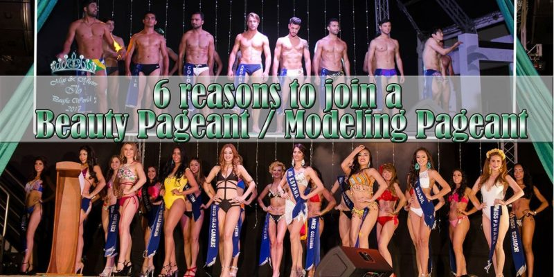 6 reasons to join beauty pageants modeling pageant modeling life