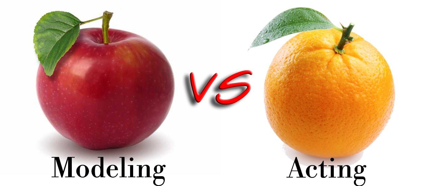 Apple vs orange modeling vs acting comparison