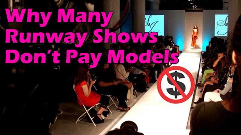 why many runway fashion shows don't pay their models fashion week